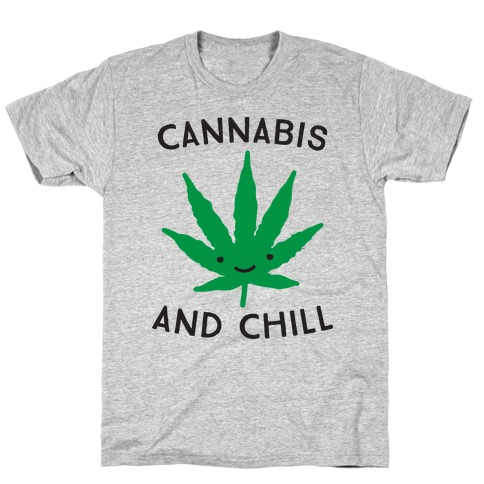 Cannabis And Chill T-Shirt