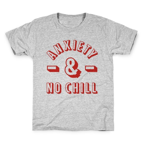Anxiety And No Chill Kids T-Shirt