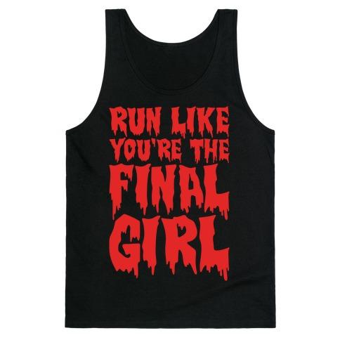Run Like You're The Final Girl Tank Top