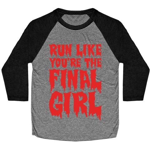 Run Like You're The Final Girl Baseball Tee