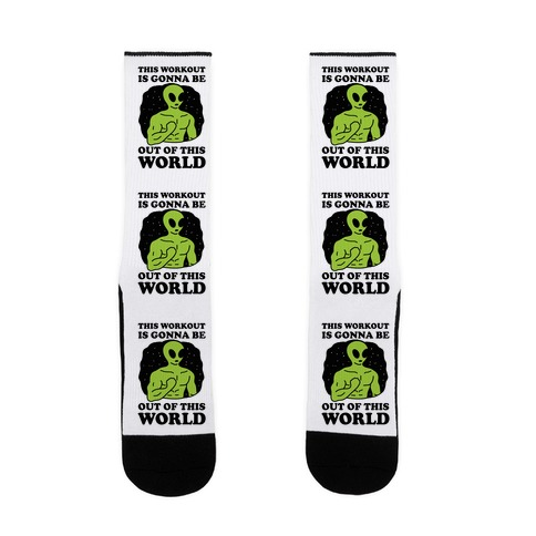 This Workout Is Gonna Be Out Of This World Sock
