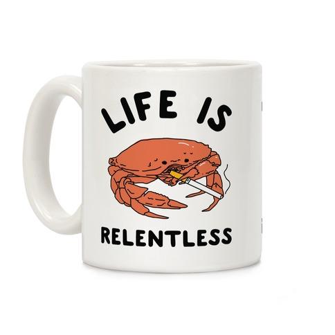 Life is Relentless Coffee Mug