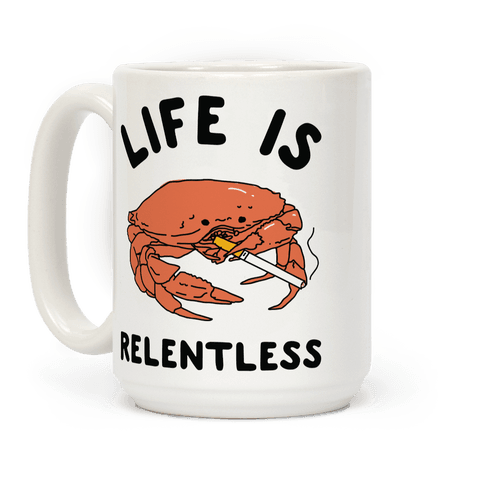 Life is Relentless Coffee Mug
