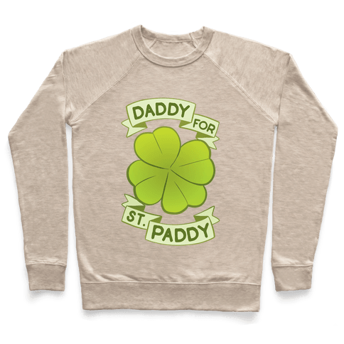 Daddy For St. Paddy Pullover