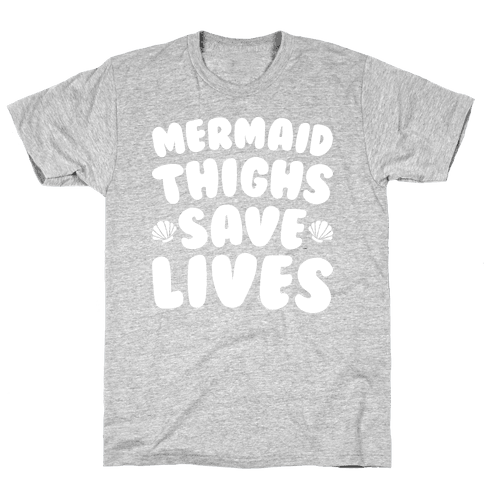 Mermaid Thighs Save Lives (White) Mens T-Shirt