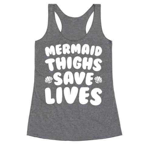 Mermaid Thighs Save Lives (White) Racerback Tank Top