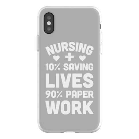 Nursing Saving Lives And Paperwork Phone Flexi-Case