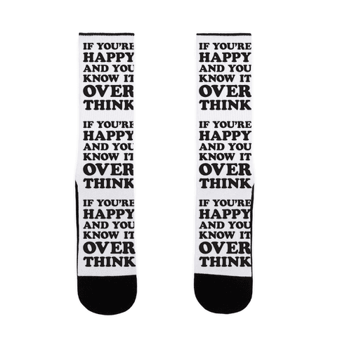 If You're Happy And You Know It Overthink Sock