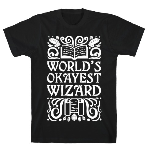 World's Okayest Wizard T-Shirt