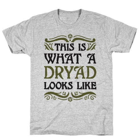 This Is What A Dryad Looks Like T-Shirt