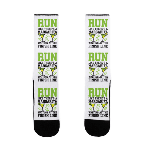 Run Like There's A Margarita Waiting At The Finish Line Sock