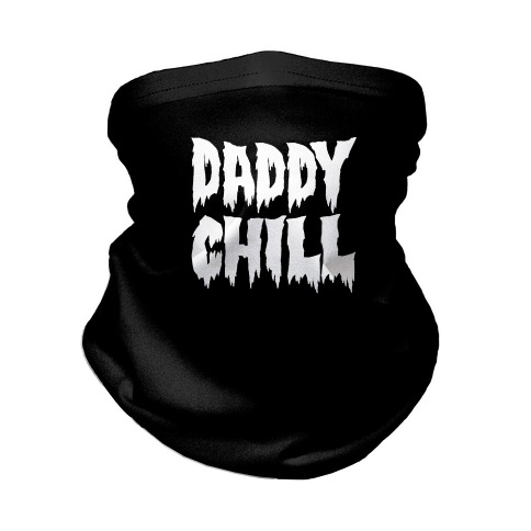 Daddy Chill  Neck Gaiter