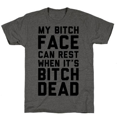 My Bitch Face Can Rest T-Shirt