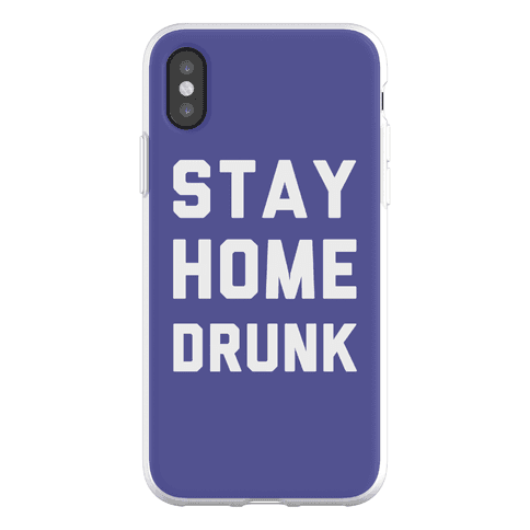 Stay Home Drunk Phone Flexi-Case