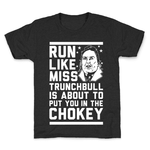Run Like Miss Trunchbull's About to Put You in the Chokey Kids T-Shirt