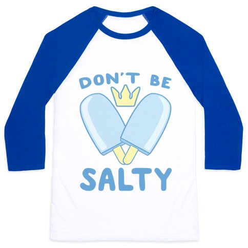 Don't Be Salty - Kingdom Hearts Baseball Tee