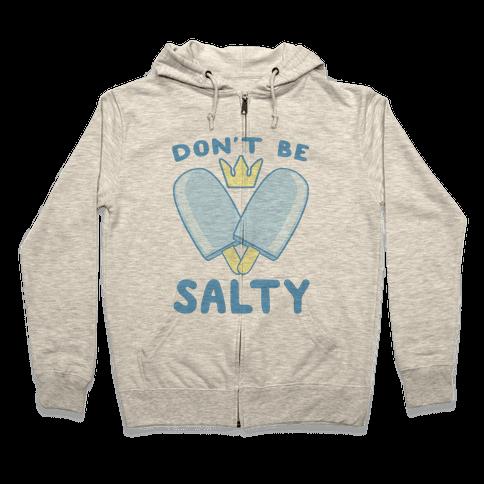 Don't Be Salty - Kingdom Hearts Zip Hoodie
