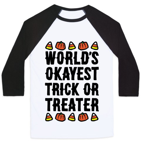 World's Okayest Trick Or Treater Baseball Tee