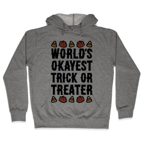 World's Okayest Trick Or Treater Hooded Sweatshirt