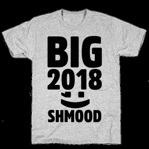 Big 2018 Shmood  Mens T-Shirt