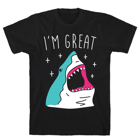 I'm Great (Shark) Mens T-Shirt