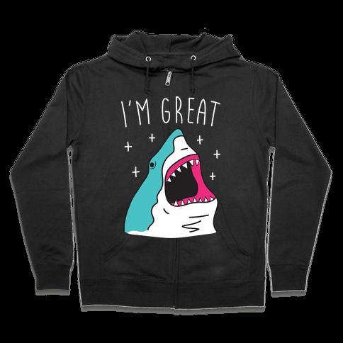 I'm Great (Shark) Zip Hoodie