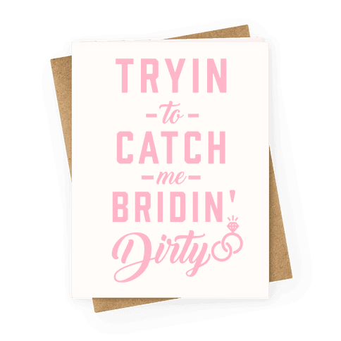 Bridin' Dirty Greeting Card