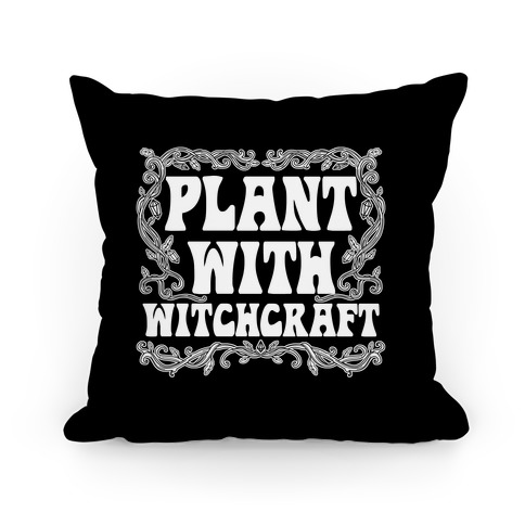 Plant With Witchcraft Pillow