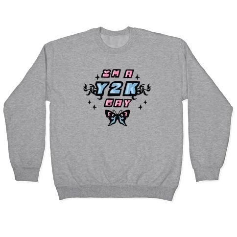 I'm a Y2K Gay Pullover