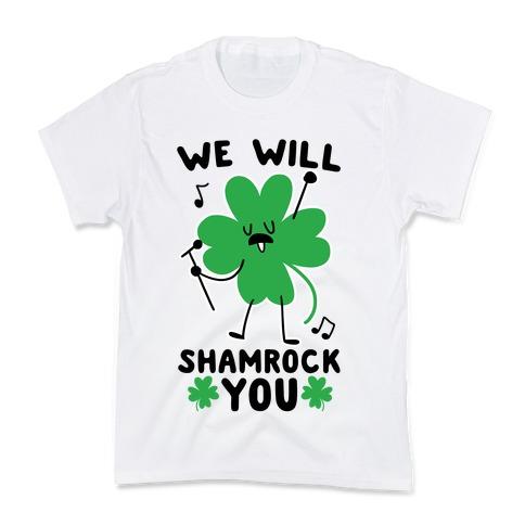 We Will Shamrock You Kids T-Shirt