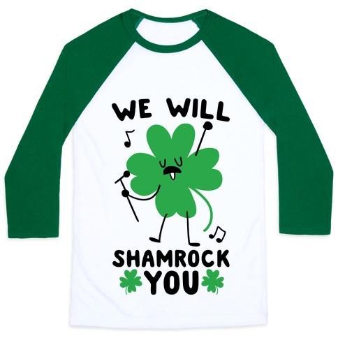 We Will Shamrock You Baseball Tee