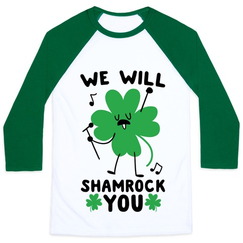 We Will Shamrock You Baseball Tee