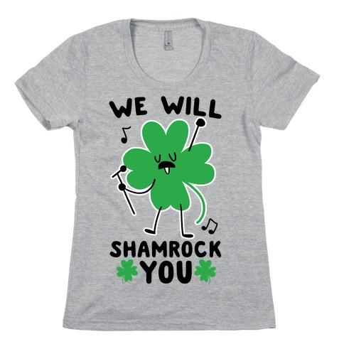 We Will Shamrock You Womens T-Shirt