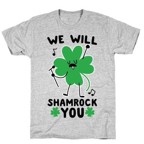 We Will Shamrock You T-Shirt