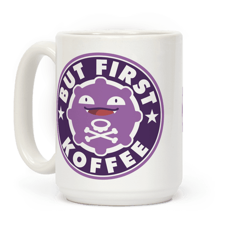 But First Koffee Koffing Coffee Parody Coffee Mug