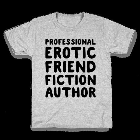 Professional Erotic Friend Fiction Author Kids T-Shirt