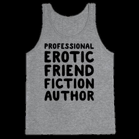 Professional Erotic Friend Fiction Author Tank Top