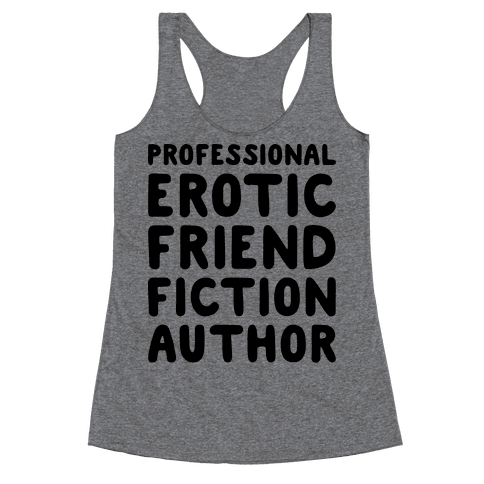 Professional Erotic Friend Fiction Author Racerback Tank Top