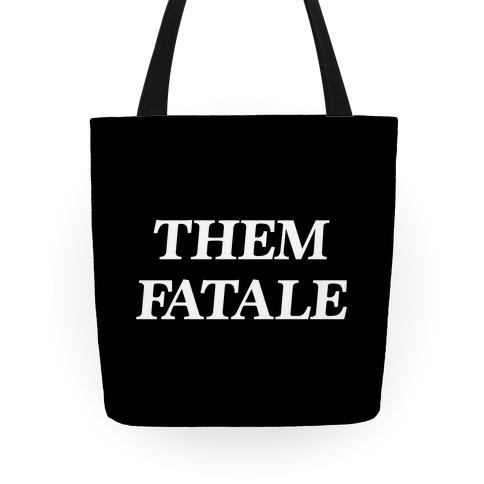 Them Fatale Tote