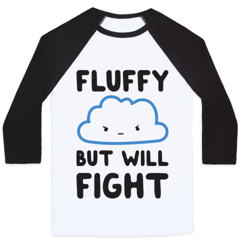 Fluffy But Will Fight Cloud Baseball Tee