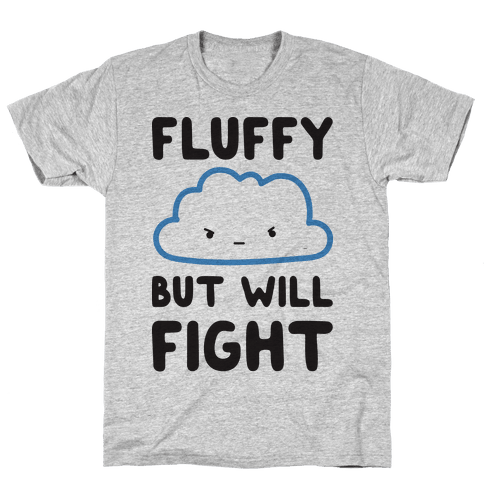 Fluffy But Will Fight Cloud Mens T-Shirt