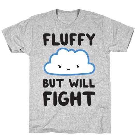 Fluffy But Will Fight Cloud T-Shirt