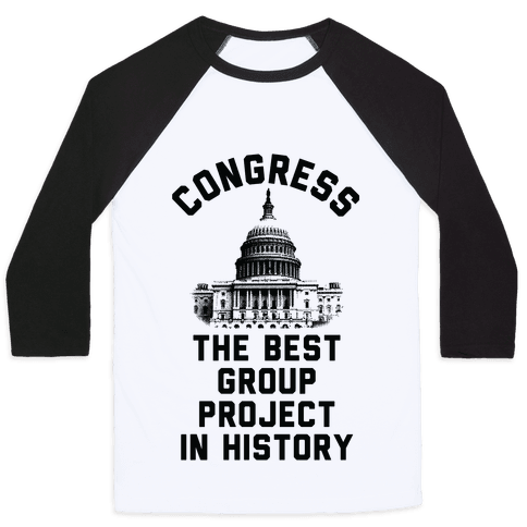 Congress Best Group Project In History Baseball Tee