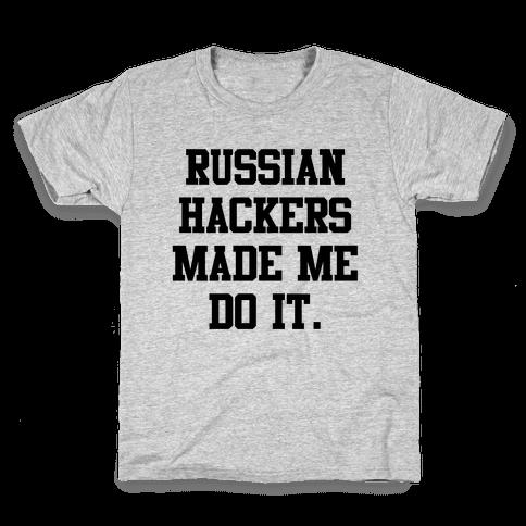 Russian Hackers Made Me Do It Kids T-Shirt