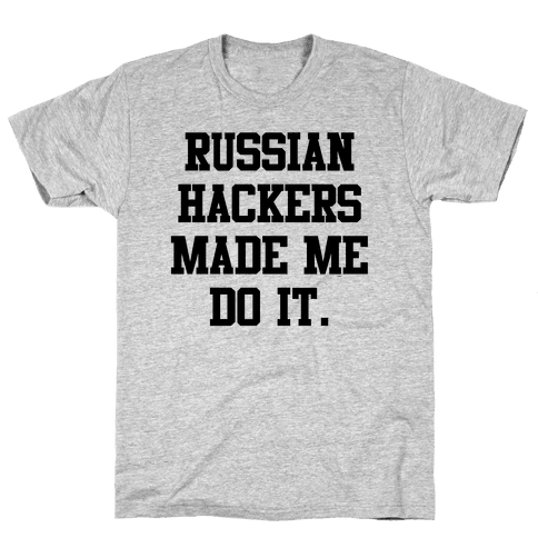 Russian Hackers Made Me Do It Mens T-Shirt