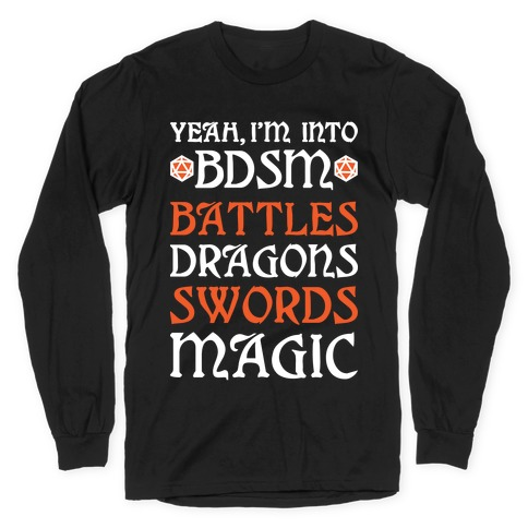 Yeah, I'm Into BDSM - Battles, Dragons, Swords, Magic (DnD) Long Sleeve T-Shirt