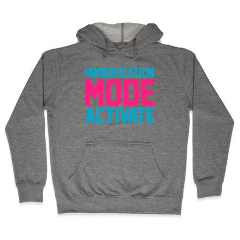 Himbofication Mode Activate Hooded Sweatshirt