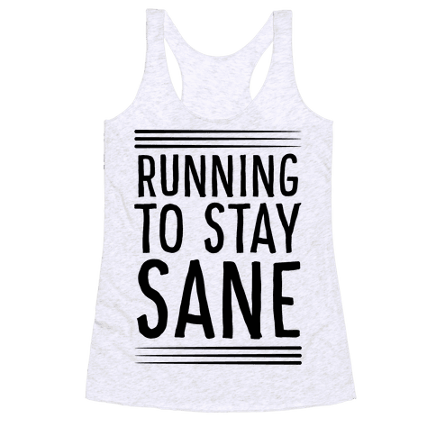 Running To Stay Sane Racerback Tank Top