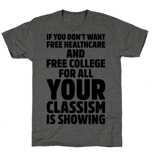 Your Classism Is Showing T-Shirt