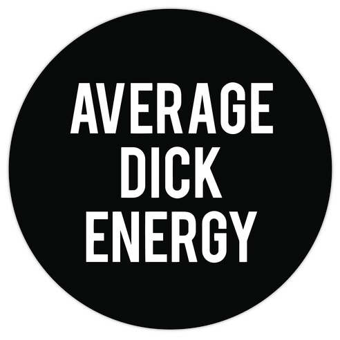 Average Dick Energy Die Cut Sticker